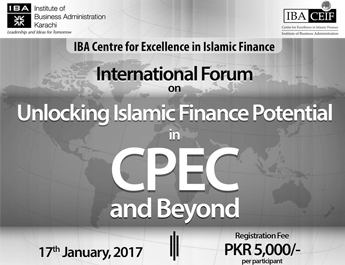 IBA-CEIF International Forum on Unlocking Islamic Finance Potential in CPEC & Beyond